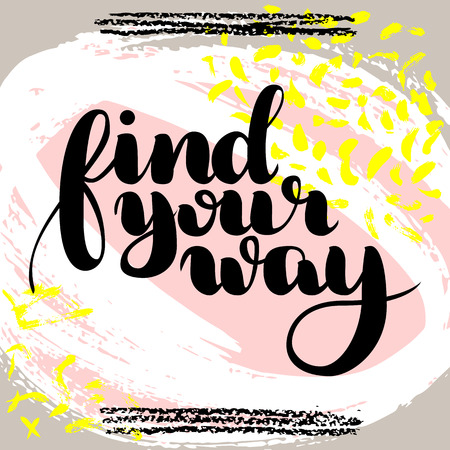 Find your way. Vector hand drawn brush lettering on colorful background. Motivational quote for postcard, social media, ready to use. Abstract backgrounds with hand drawn textures, memphis style.