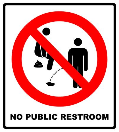 No public restroom here. No peeing or pooping, prohibition sign, vector illustration isolated on white. Warning sign in red circle. Service forbidden symbol for public place.
