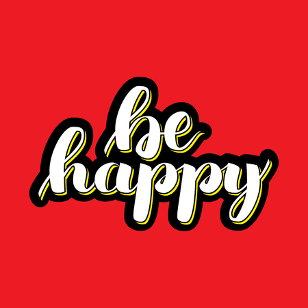 Be happy. Vector hand drawn brush lettering on colorful background. Motivational quote for postcard, social media, ready to use. Abstract backgrounds, volume effect Stock Photo