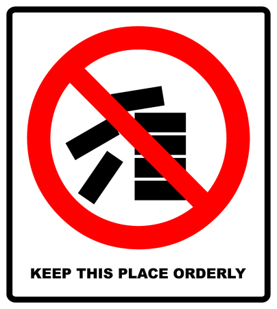 Keep this place clean and orderly sign. Vector illustration isolated on white background. Red prohibition icon. Warning symbol with text.