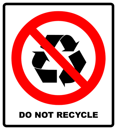 Do not recycle symbol, No recycle label, Recycle prohibition sign, isolated on white background vector illustration. Red forbidden circle icon with simple black pictogram. Warning banner. Stock Illustration - 92728482