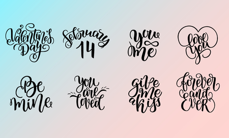 Set of vector lettering quotes about love and relationship. Wedding or Valentines Day template. February 14, give me a kiss, forever and ever, you and me, be mine, you are loved, love you