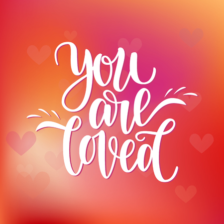 Hand written you are loved phrase card for Valentines Day, 14 February. Vector illustration on colorful red background with hearts. Brush lettering design, ready for printing. Day of Saint Valentine.