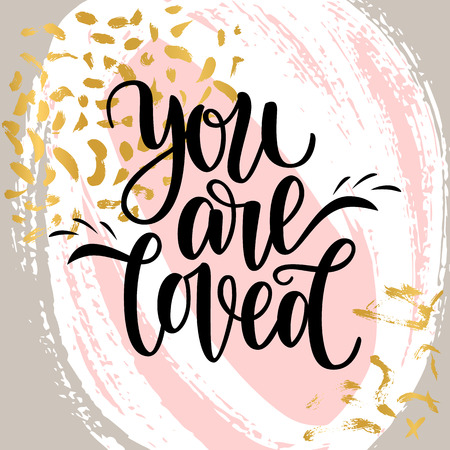 Hand written you are loved phrase. Vector card for Valentines Day, 14 february. Vector illustration with cute colorful background. Brush lettering design, ready for printing for Day of Saint Valentine