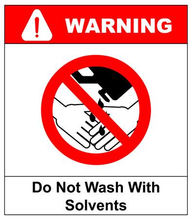 Do Not Wash Hands With Solvents Sign. Vector illustration. Warning banner. Red prohibition symbol. Forbidden Sign Illustration