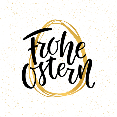 Happy Easter German text lettering calligraphy on golden hand-drawn egg. Frohe Ostern for Paschal greeting card. Vector on white background. Great for poster, sticker. Brush ink modern hand lettering.
