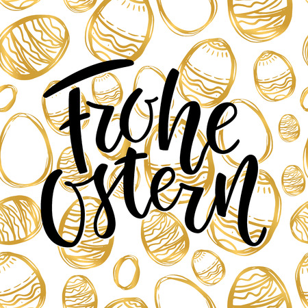 Happy Easter German text lettering calligraphy on golden hand-drawn egg. Frohe Ostern for Paschal greeting card. Vector seamless background. Great for poster, sticker. Brush ink modern handlettering.