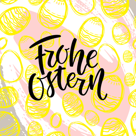 Happy Easter German text lettering calligraphy on colorful eggs. Frohe Ostern for Paschal greeting card. Vector seamless background. Great for poster, sticker. Brush ink modern hand lettering.