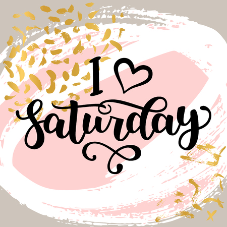 I love Saturday. Motivational lettering quote for office workers, start of the week. Modern black brush calligraphy on abstract colorful texture. Positive phrase for social media, cards, wall art. Иллюстрация