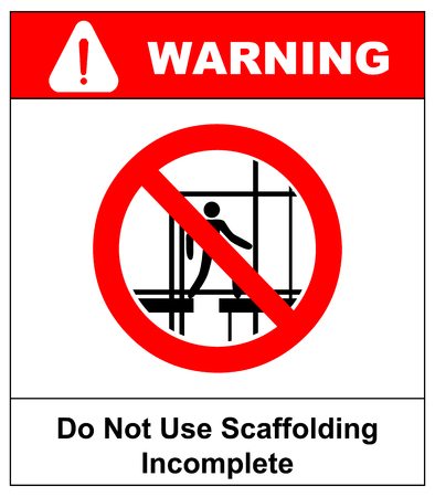 Do not use this incomplete scaffold. Warning banner.  illustration Stock Photo