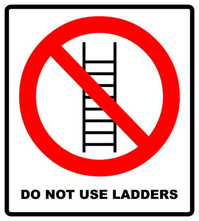 Do not use ladder, no ladders, prohibition sign, isolated  illustration. Warning banner. Forbidden symbol. Stock Photo