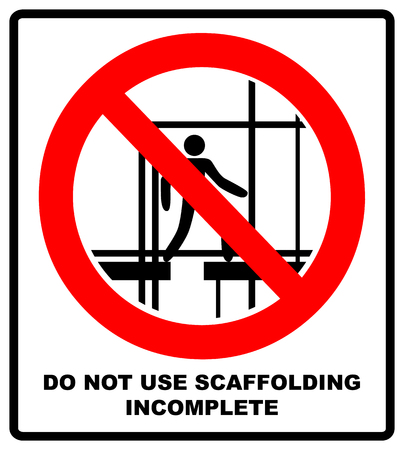 Do not use this incomplete scaffold sign. Do not use scaffolding symbol. Prohibition sign or no sign icon  simple isolated on white background. Warning banner.  illustration