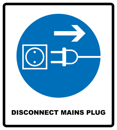 Disconnect mains plug from electrical outlet sign. Blue mandatory symbol.  illustration isolated on white. White simple pictogram
