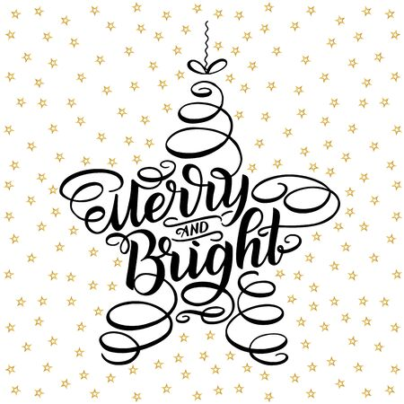 Merry and bright lettering framed in star tree toy. Hand drawn calligraphy lettering inspirational quotes. Merry Christmas greeting card. Happy New Year illustration. Typography holiday message