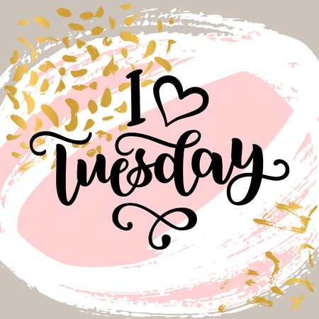 I love Tuesday. Motivational lettering quote for office workers, start of the week. Modern black brush calligraphy on abstract colorful texture. Positive phrase for social media, cards, wall art. 스톡 콘텐츠