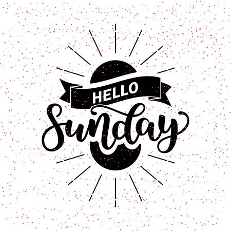 Hello Sunday lettering quote, Hand drawn calligraphic sign. illustration on black white abstract background. Typographic handlettering poster or card.