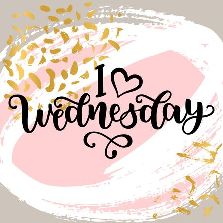 I love Wednesday. Motivational lettering quote for office workers, start of the week. Modern black brush calligraphy on abstract colorful texture. Positive phrase for social media, cards, wall art.