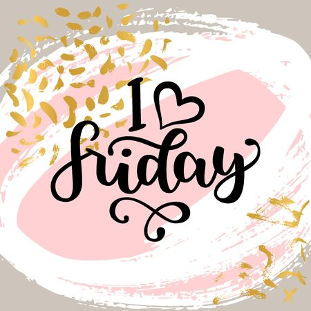 I love Friday. Motivational lettering quote for office workers, start of the week. Modern black brush calligraphy on abstract colorful texture. Positive phrase for social media, cards, wall art. 스톡 콘텐츠