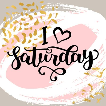 I love Saturday. Motivational lettering quote for office workers, start of the week. Modern black brush calligraphy on abstract colorful texture. Positive phrase for social media, cards, wall art. 스톡 콘텐츠