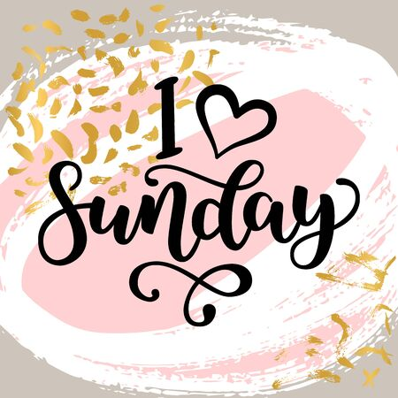 I love sunday. Motivational lettering quote for office workers, start of the week. Modern black brush calligraphy on abstract colorful texture. Positive phrase for social media, cards, wall art.