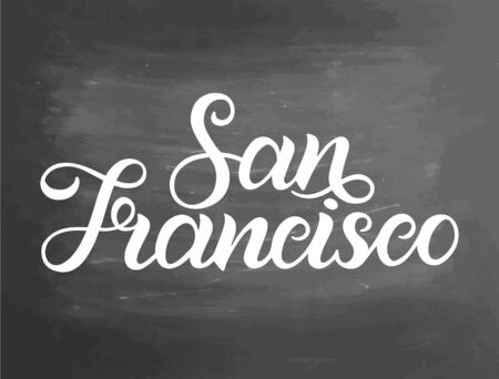 Greetings from San Francisco, USA. Typography poster, lettering design. Hand drawn brush calligraphy, text for t-shirt, post card, poster.  illustration. Chalkboard textured background.