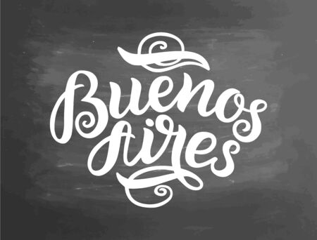 Greetings from Buenos Aires, Argentina. Greeting card with typography, lettering design. Hand drawn brush calligraphy, text for t-shirt, post card, poster.  illustration. Chalkboard textured poster