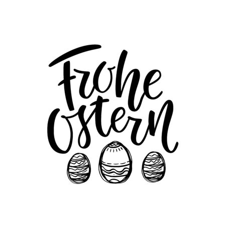 Happy Easter German text lettering calligraphy with black hand-drawn eggs. Frohe Ostern for greeting card. on white background. Great for poster, sticker. Brush ink modern handlettering.
