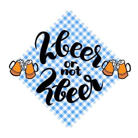 2 beer or not 2 beer. Two beer or not two beer. Traditional German Oktoberfest bier festival. Vector hand-drawn brush lettering illustration