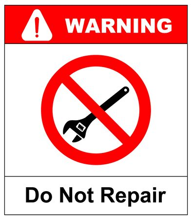 Do not repair sign. Vector illustration isolated on white. Warning sign in red circle Illustration