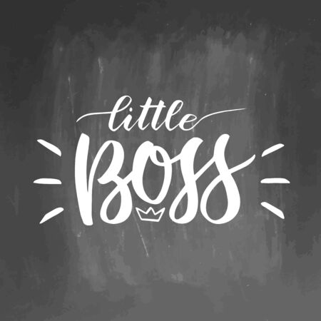 Little boss on grey chalkboard backboard. Hand lettering quotes to print on clothes, nursery decorations bags, posters, invitations, cards. Vector illustration. Modern brush calligraphy Ilustração