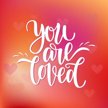 Hand written you are loved phrase card for Valentines Day, 14 february. Vector illustration on colorful red background with hearts. Brush lettering design, ready for printing. Day of Saint Valentine