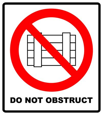 Do not obstruct, prohibition sign. Designated clear area, vector illustration.