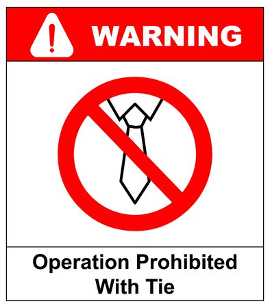 Operation prohibited with tie ban or stop sign, tie forbidden symbol. Vector illustration isolated on white. Warning banner Illustration