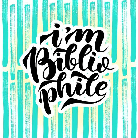 I am bibliophile lettering quotes, vector illustration
