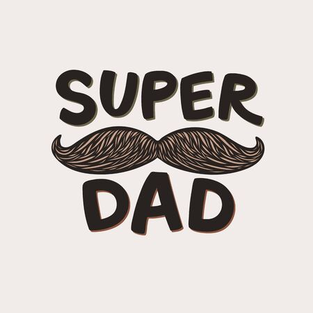 Super Dad Lettering. Fathers Day Greeting Card. Cute Hand-Drawn Letters. Superhero daddy beige badge. Vector Illustration isolated. Ilustração