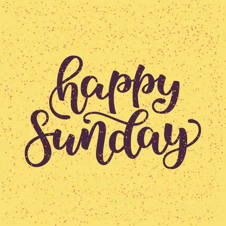 Happy Sunday. Conceptual handwritten phrase. Hand drawn lettering design. Hand lettered calligraphic design for your designs t-shirt, poster, social media post, cards, etc. Vector illustration