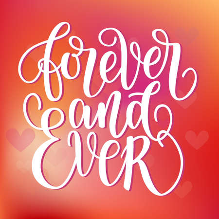 Forever and ever black and white hand written lettering phrase about love to valentines day poster, greeting card, calligraphy text vector illustration on blurred colorful background with red heart