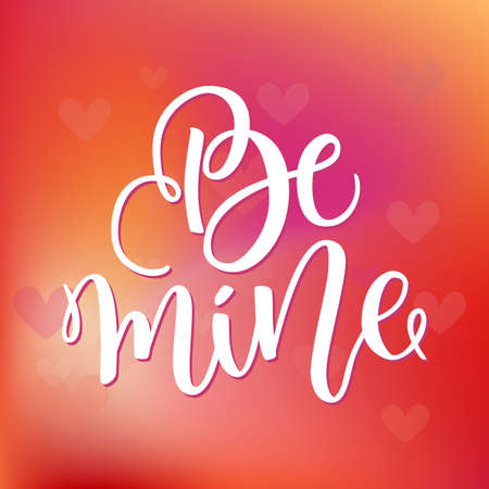 Be mine hand lettering, black ink calligraphy on blurred colorful red background. Valentines Day vector design. Greetings Card for 14 February. Brush script for printing Banco de Imagens - 151483422