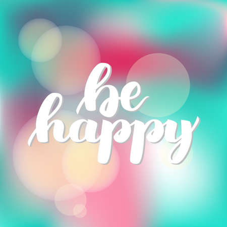 Be happy. Vector hand drawn brush lettering on colorful background. Banco de Imagens - 151483268