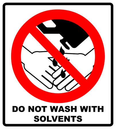 Do Not Wash Hands With Solvents Sign. Vector illustration. Warning banner. Red prohibition symbol. Forbidden Sign Illustration