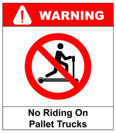 Riding on pallet trucks is forbidden symbol. Occupational Safety and Health Signs. Do not ride on trucks. Vector illustration isolated on white. Warning banner Ilustração