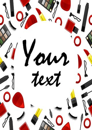 White frame with seamless pattern of false eyelashes, mascaras, lipsticks, nail polish, hair bands, eyeshadow palettes, hairpins and applicators. Your text inscription. Round place for text, vector. Illustration