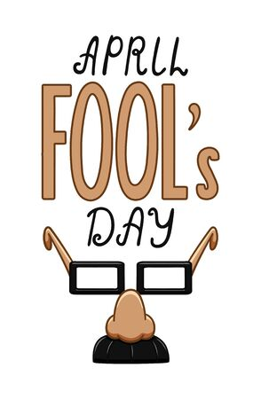 Colored lettering for April Fools Day with fake nose and glasses decoration. Isolated illustration. White background, vector.