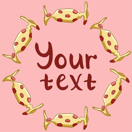 Round frame made of candies in yellow with red dots wrapper. Your text inscription. Pink background, vector.