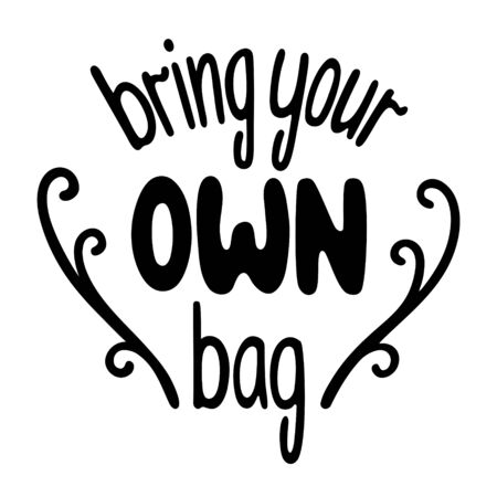 Black bring your own bag lettering with decoration isolated illustration. White background, vector.