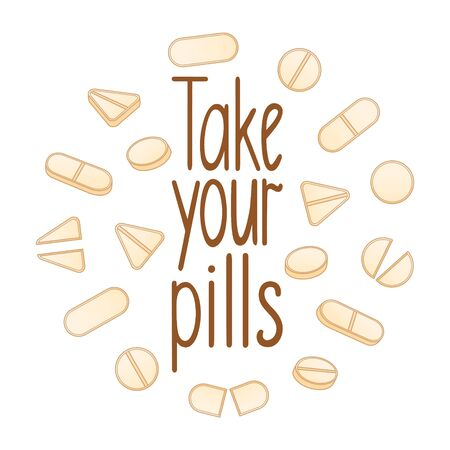 Take your pills lettering with different shape beige pills decoration. White background, vector.