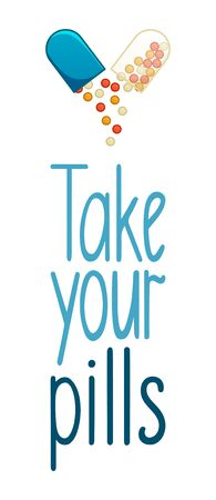 Take your pills lettering with opened capsule pill decoration. White background, vector. Ilustração