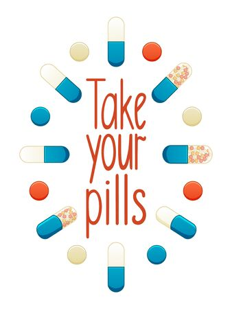 Take your pills lettering with different color and shape pills decoration. White background, vector.