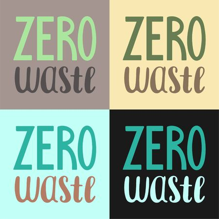Zero waste handdrawn letterings set vector illustration. Different colors background. Inscriptions for World Environment Day.