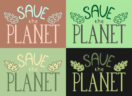 Save the planet letterings with leaves decoration set vector illustration. Different colors background. Inscriptions for World Environment Day.
